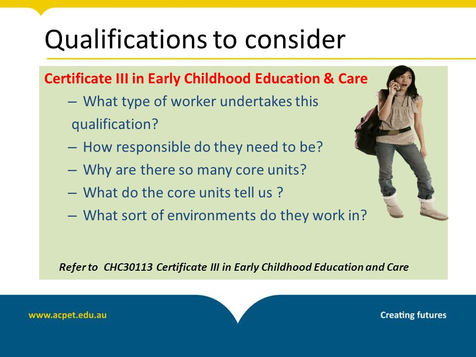 certificate and diploma in child care and education Upon completion of the new zealand diploma in early childhood education and care (level 5) you may be eligible to apply for the new zealand diploma in early childhood education and care (level 6), bachelor of education (ece) or bachelor of teaching (ece.