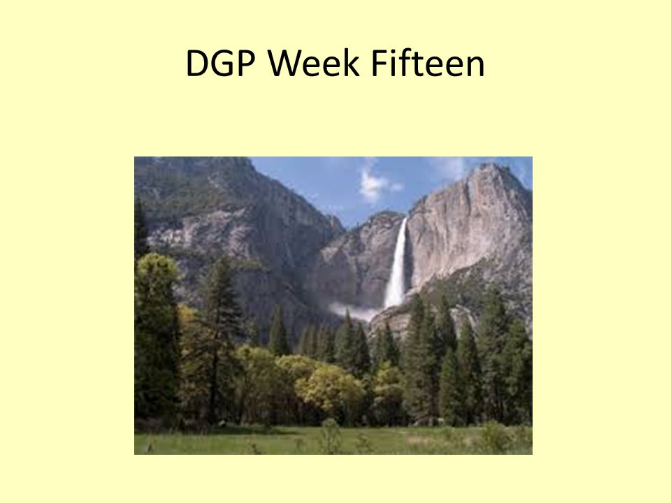 DGP Week Fifteen