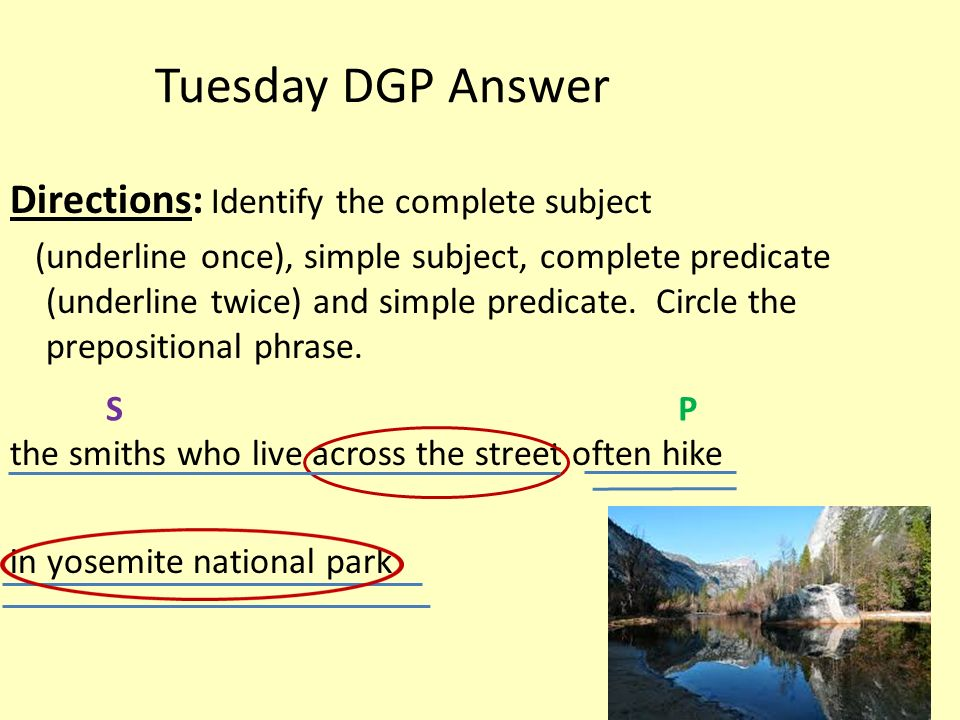 Tuesday DGP Answer Directions: Identify the complete subject