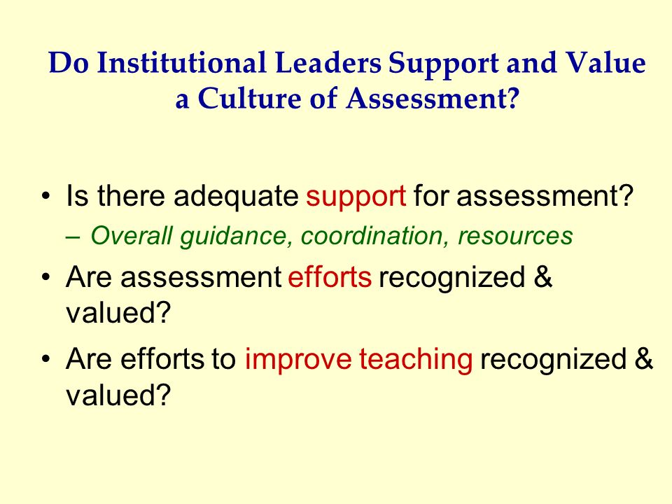 Do Institutional Leaders Support and Value a Culture of Assessment