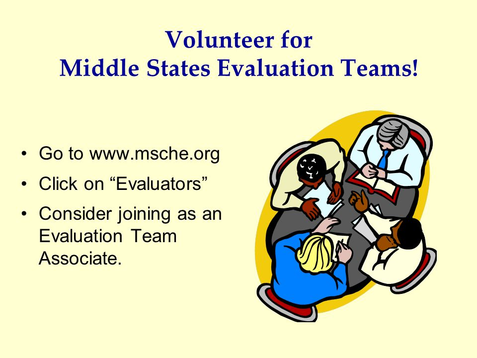 Volunteer for Middle States Evaluation Teams!