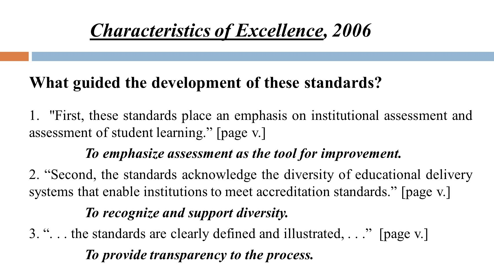 Characteristics of Excellence, 2006 What guided the development of these standards