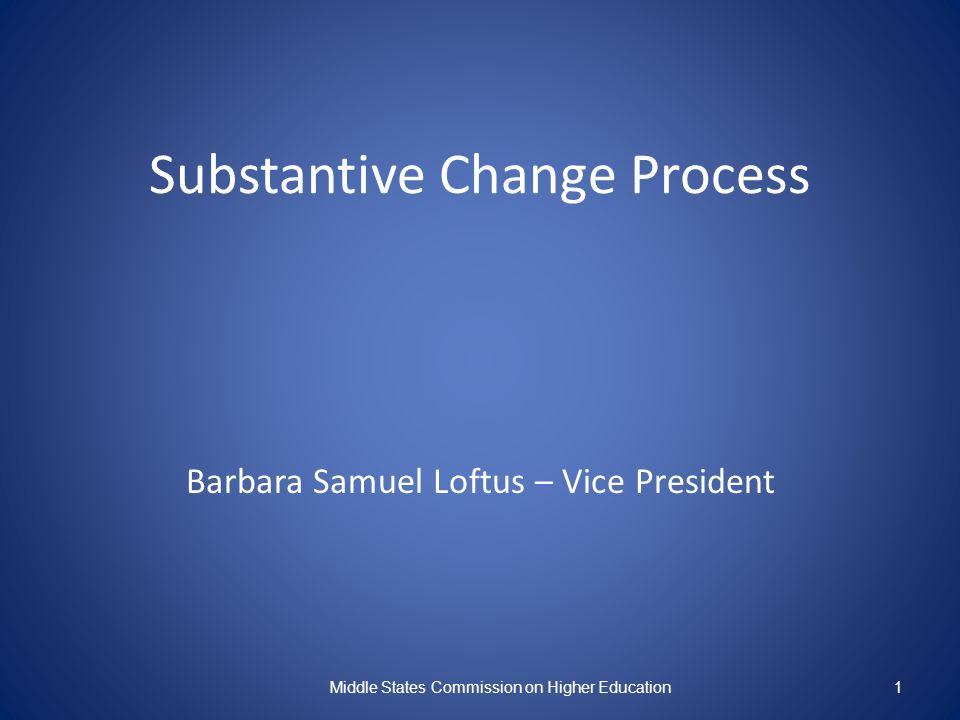 Substantive Change Process