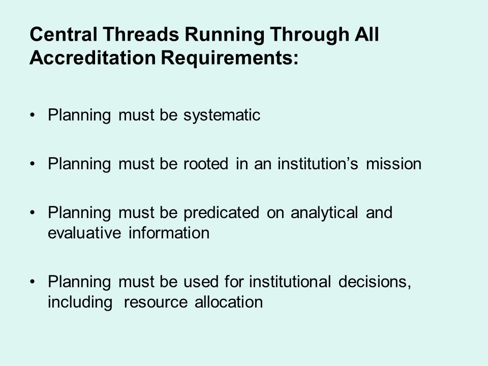 Central Threads Running Through All Accreditation Requirements: