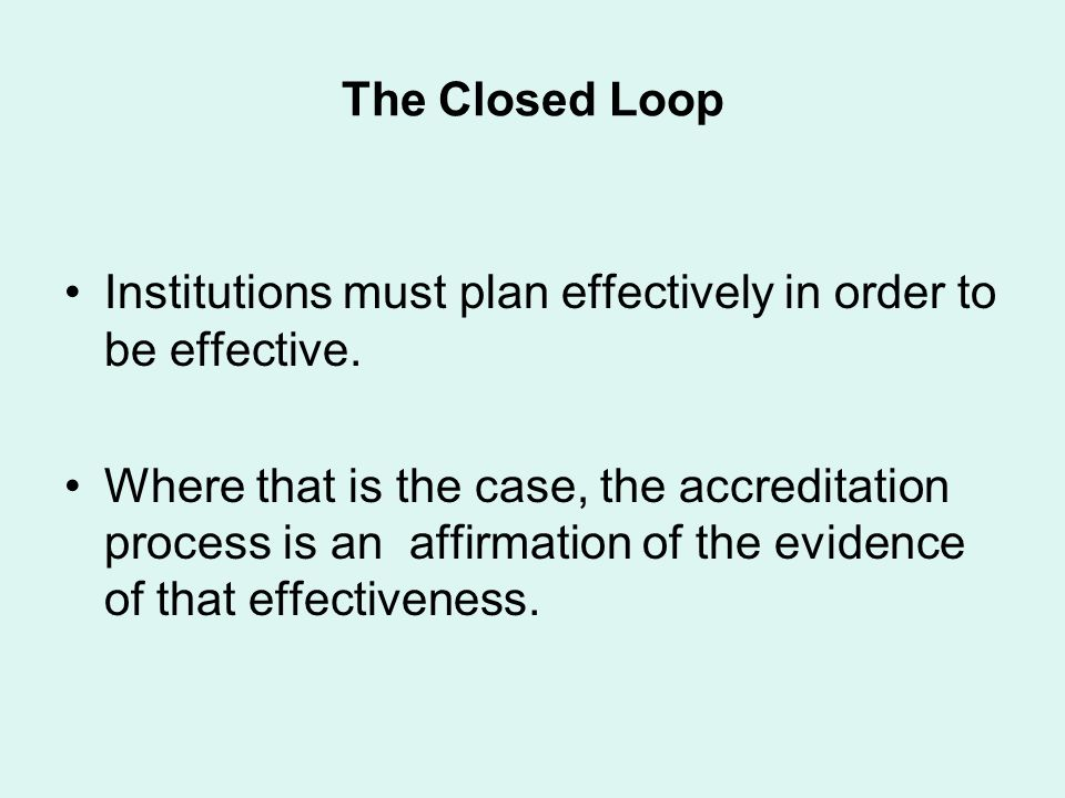 The Closed Loop Institutions must plan effectively in order to be effective.