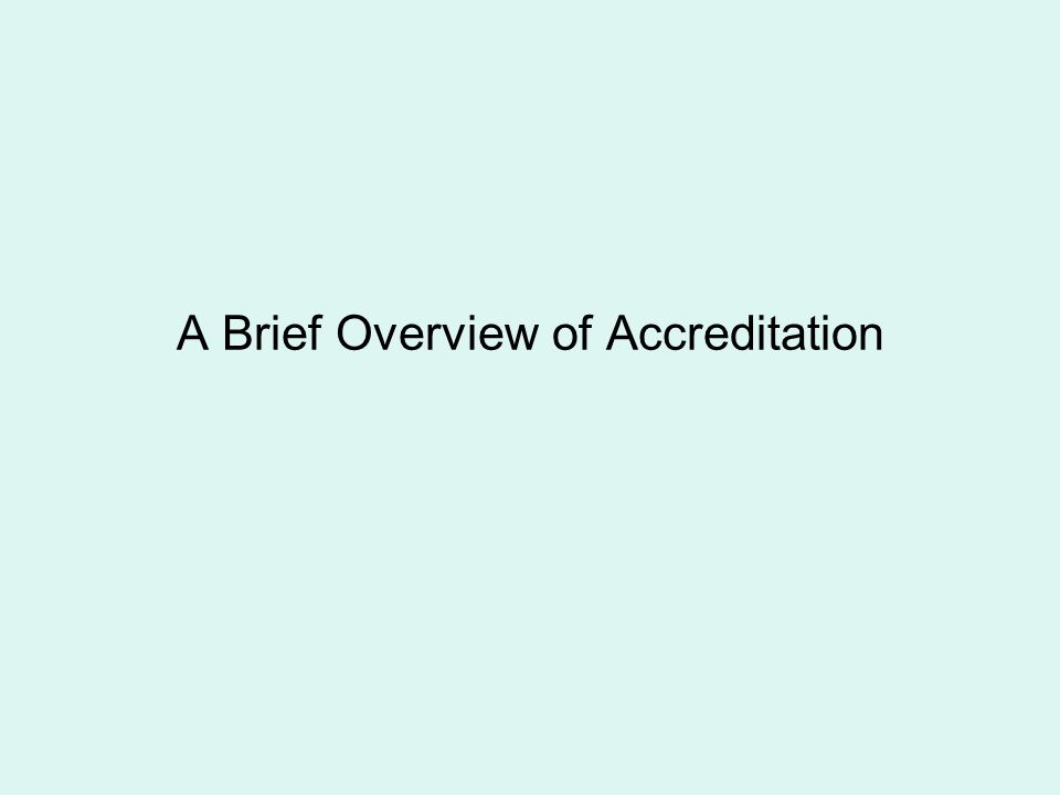 A Brief Overview of Accreditation