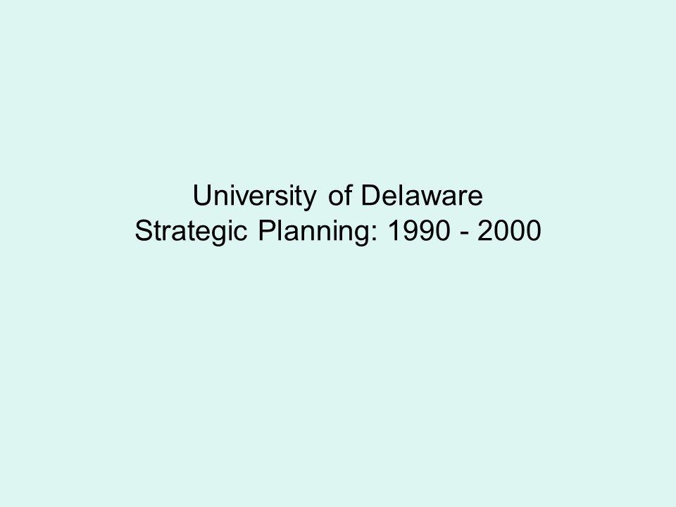 University of Delaware Strategic Planning: 1990 - 2000
