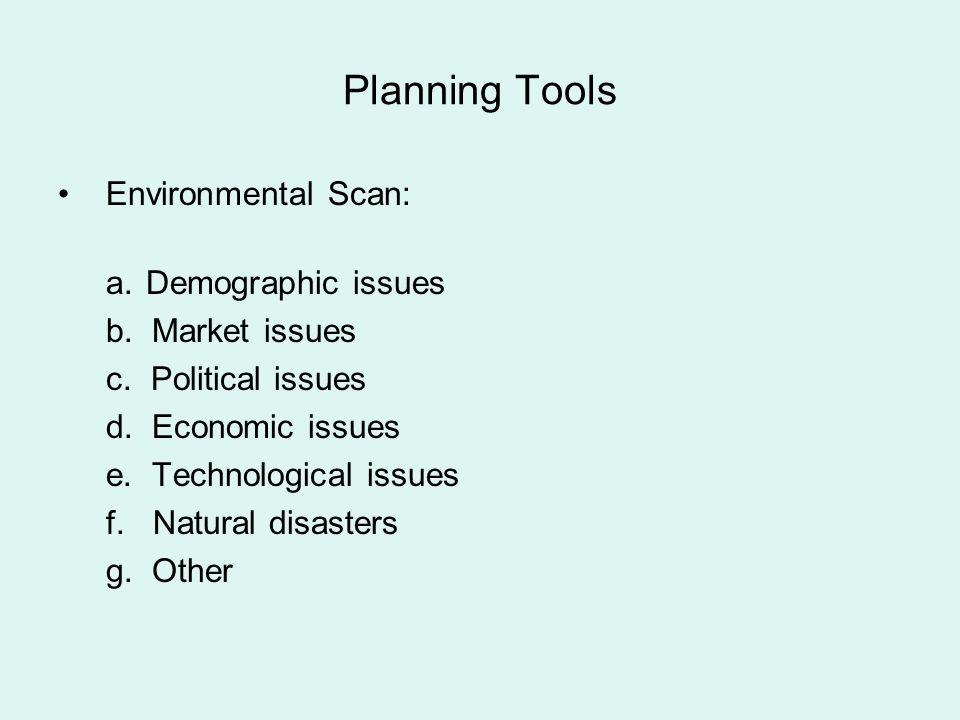 Planning Tools Environmental Scan: Demographic issues b. Market issues