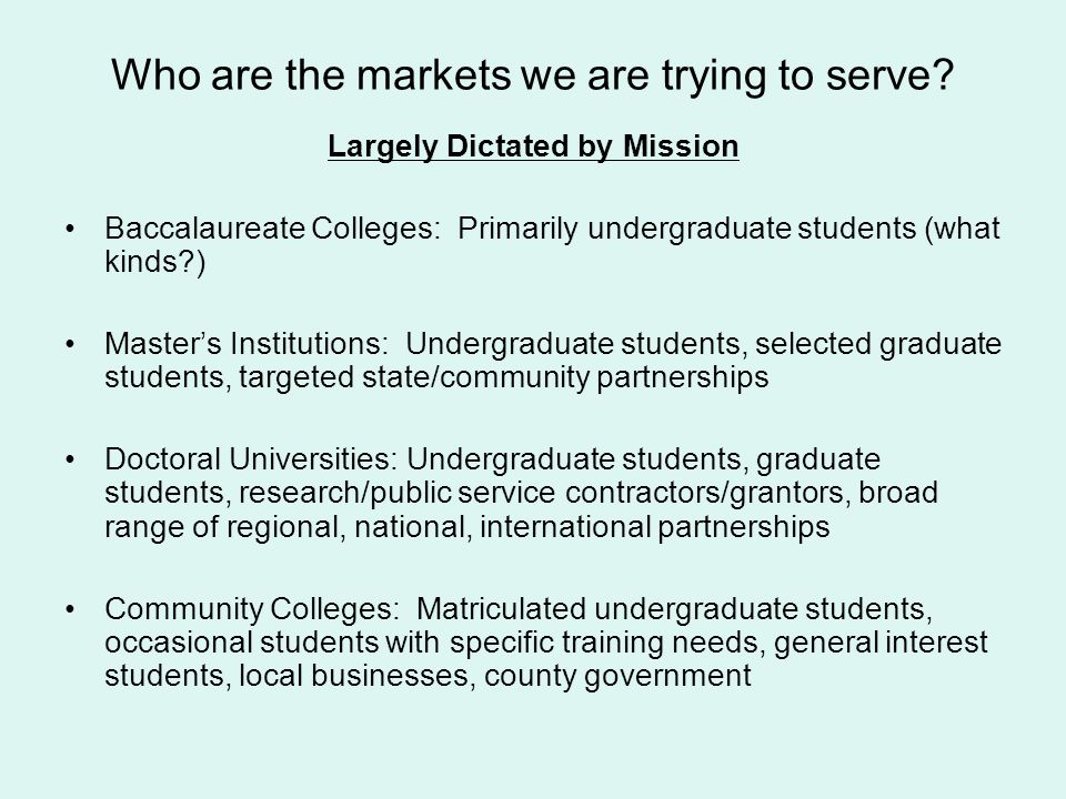 Who are the markets we are trying to serve