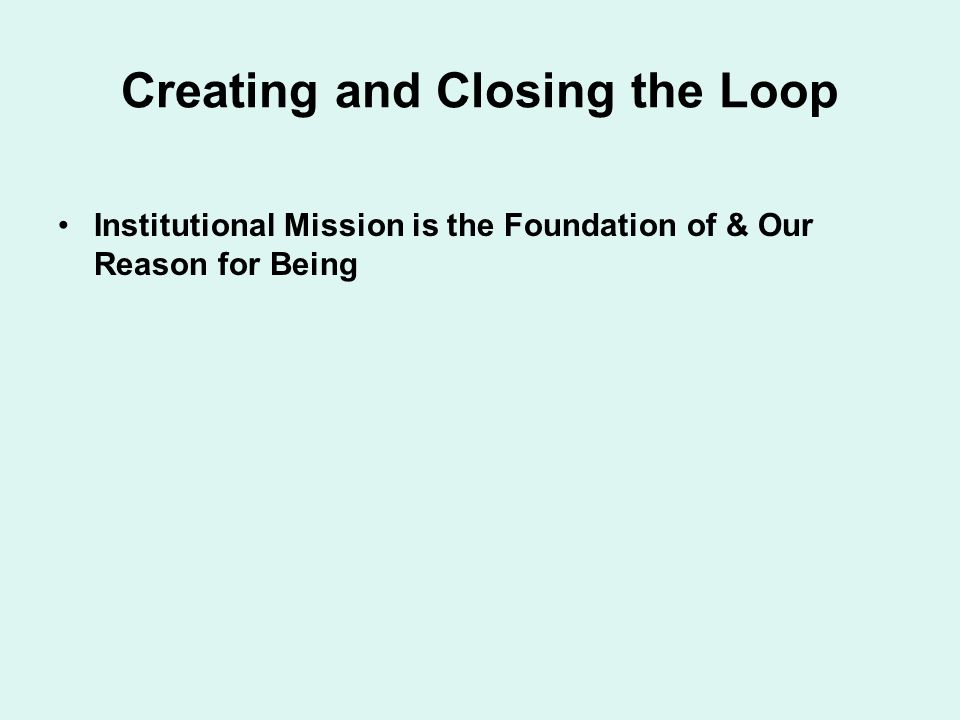 Creating and Closing the Loop
