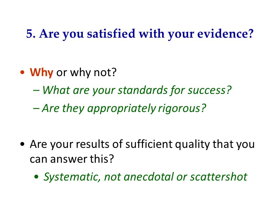 5. Are you satisfied with your evidence