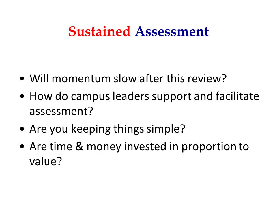 Sustained Assessment Will momentum slow after this review