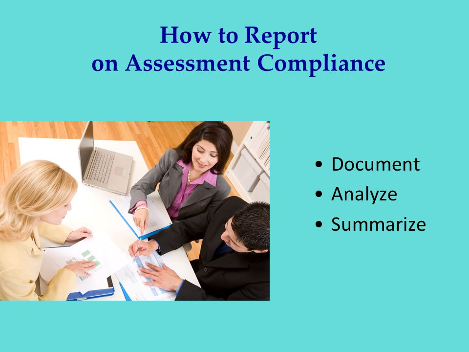 How to Report on Assessment Compliance
