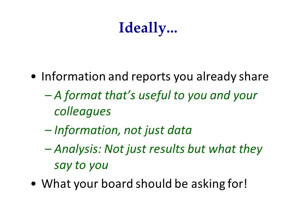 Ideally... Information and reports you already share