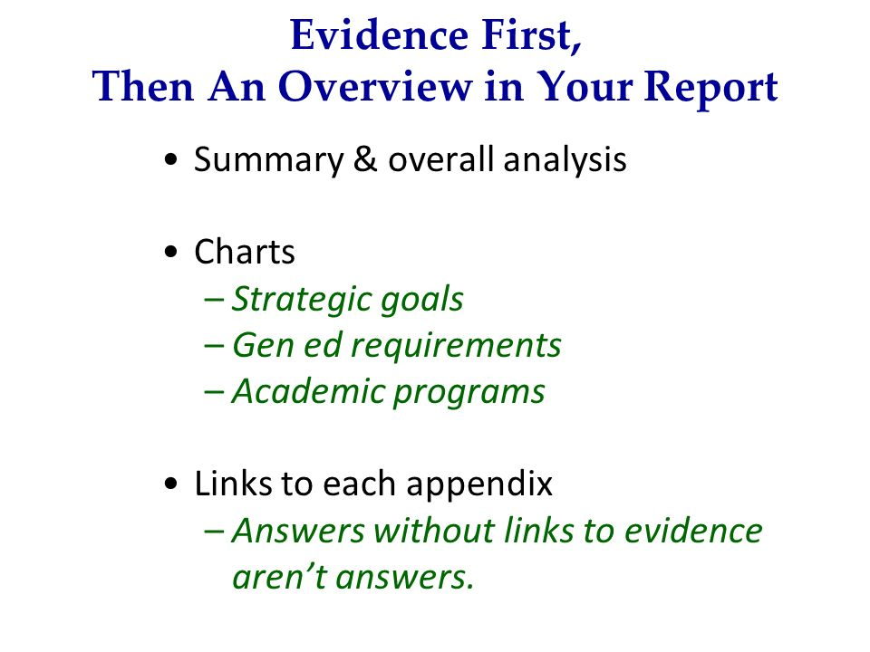Evidence First, Then An Overview in Your Report