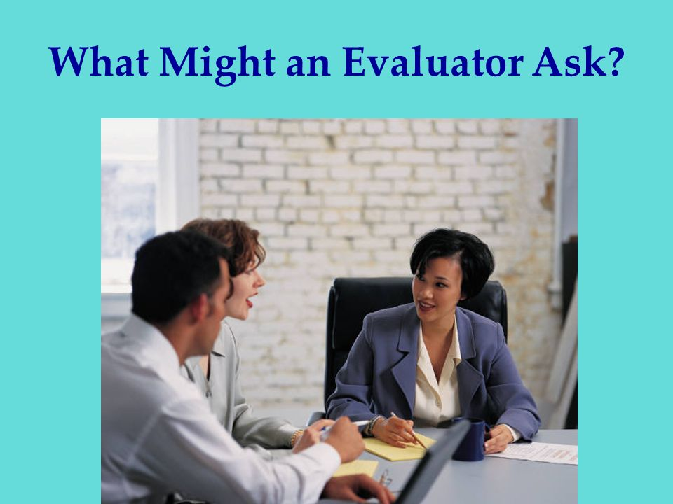 What Might an Evaluator Ask
