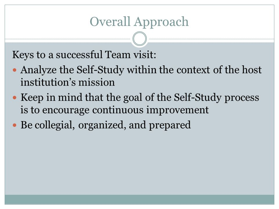 Overall Approach Keys to a successful Team visit: