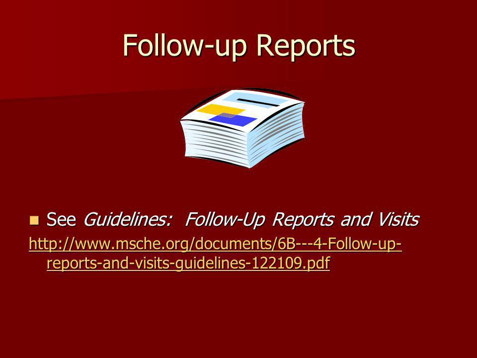 Follow-up Reports See Guidelines: Follow-Up Reports and Visits
