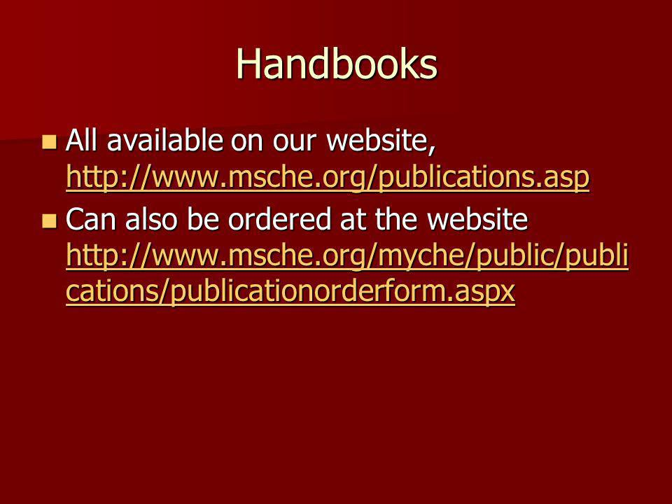 Handbooks All available on our website, http://www.msche.org/publications.asp.
