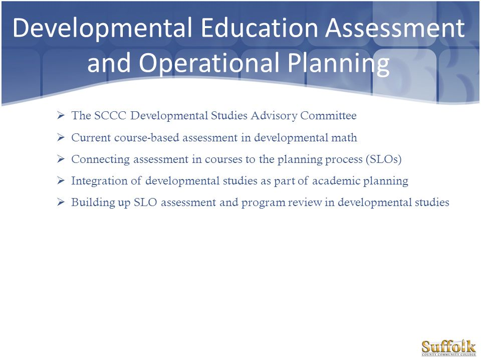Developmental Education Assessment and Operational Planning