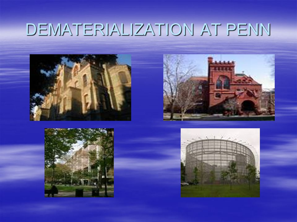 DEMATERIALIZATION AT PENN