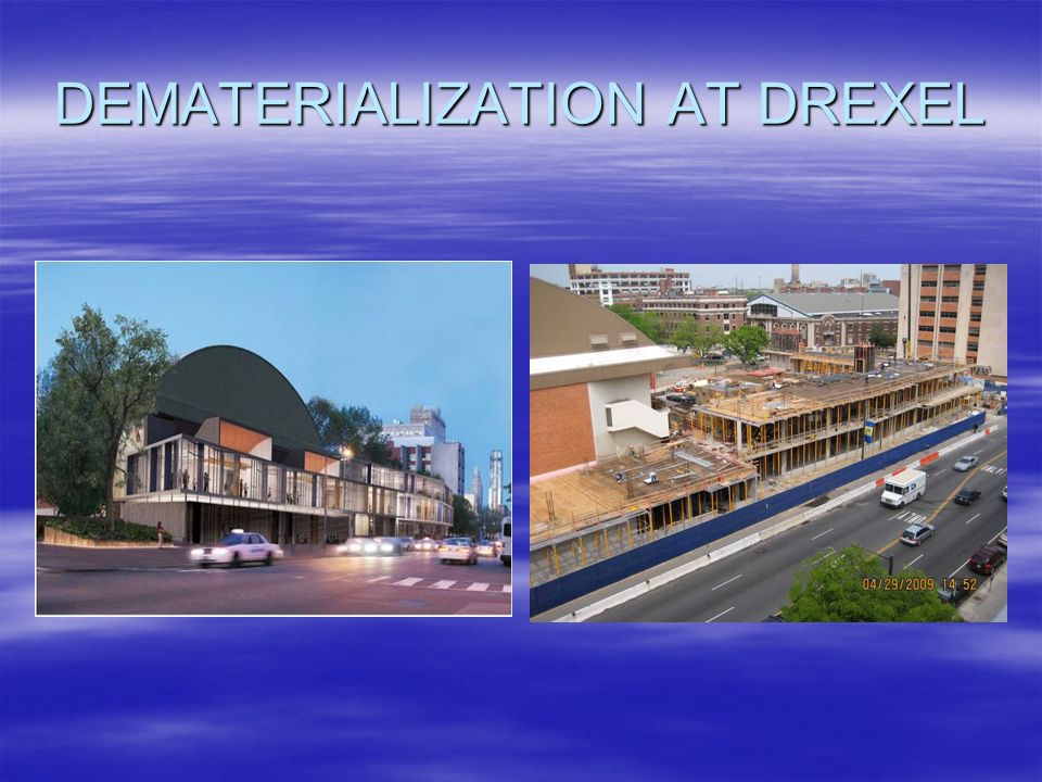 DEMATERIALIZATION AT DREXEL