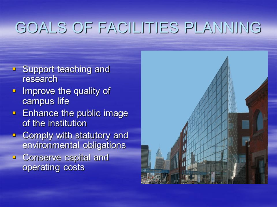 GOALS OF FACILITIES PLANNING