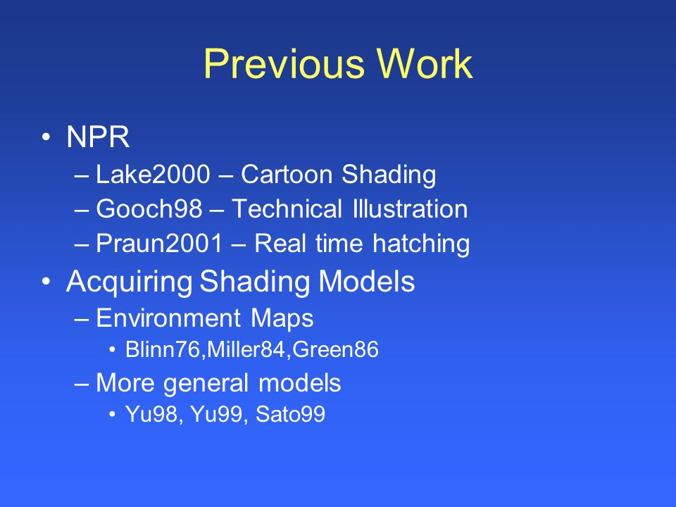 Previous Work NPR Acquiring Shading Models Lake2000 – Cartoon Shading