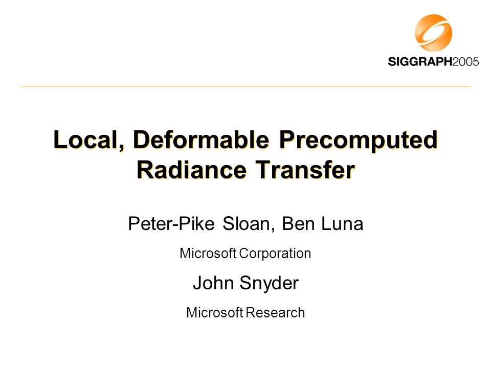 Local, Deformable Precomputed Radiance Transfer