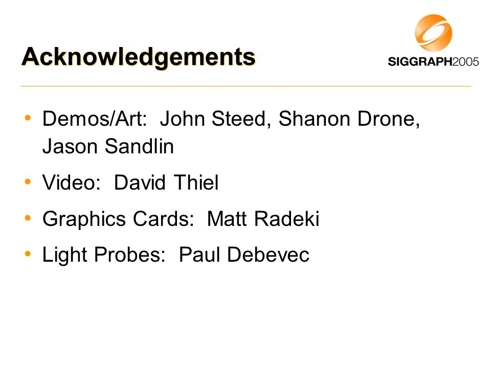 Acknowledgements Demos/Art: John Steed, Shanon Drone, Jason Sandlin