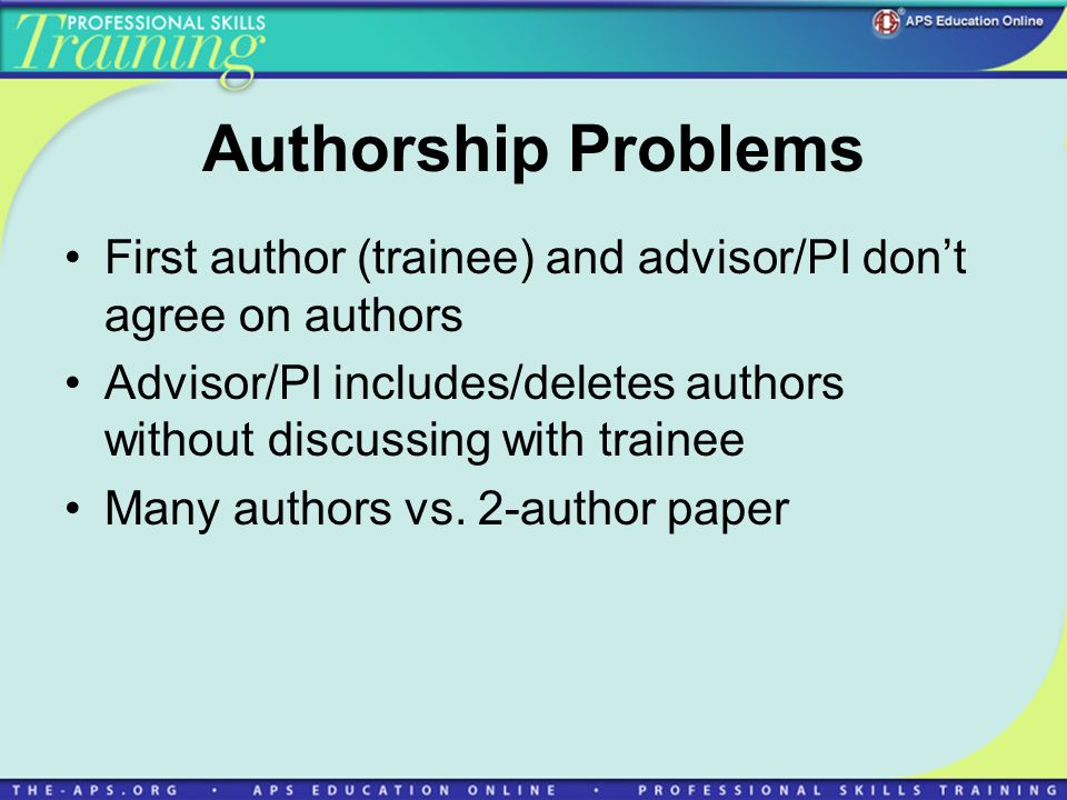 Authorship Problems First author (trainee) and advisor/PI don't agree on authors.