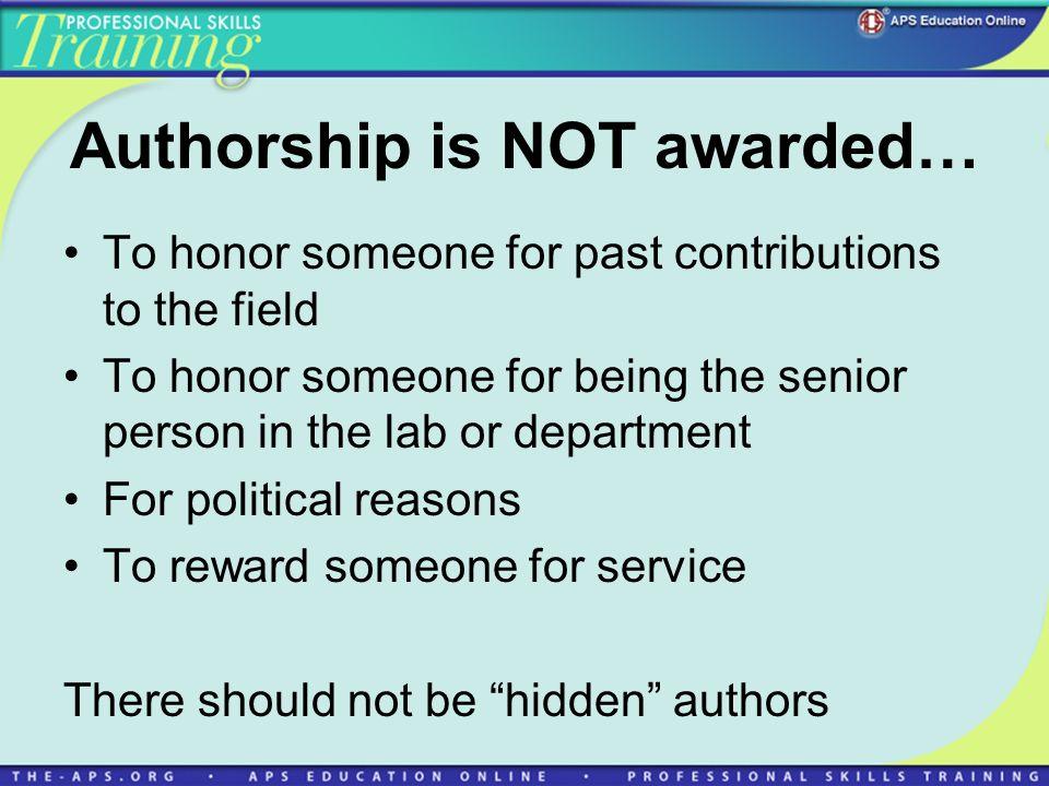 Authorship is NOT awarded…