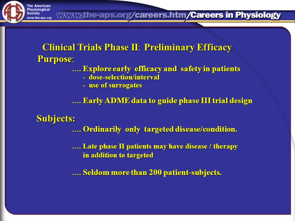 Clinical Trials Phase II: Preliminary Efficacy Purpose:
