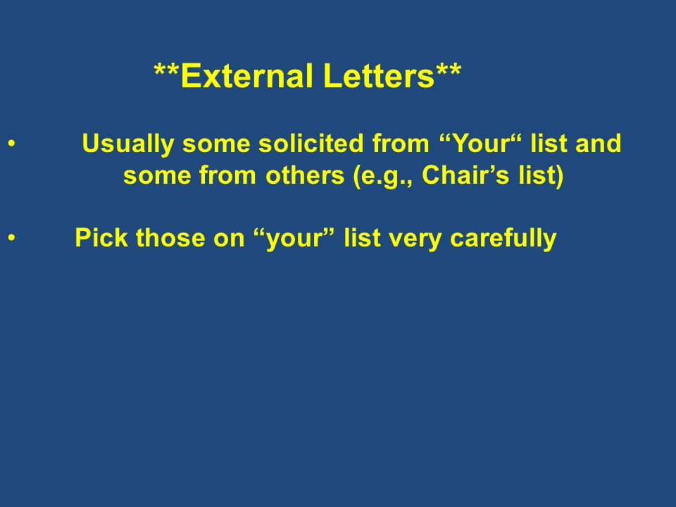 Usually some solicited from Your list and