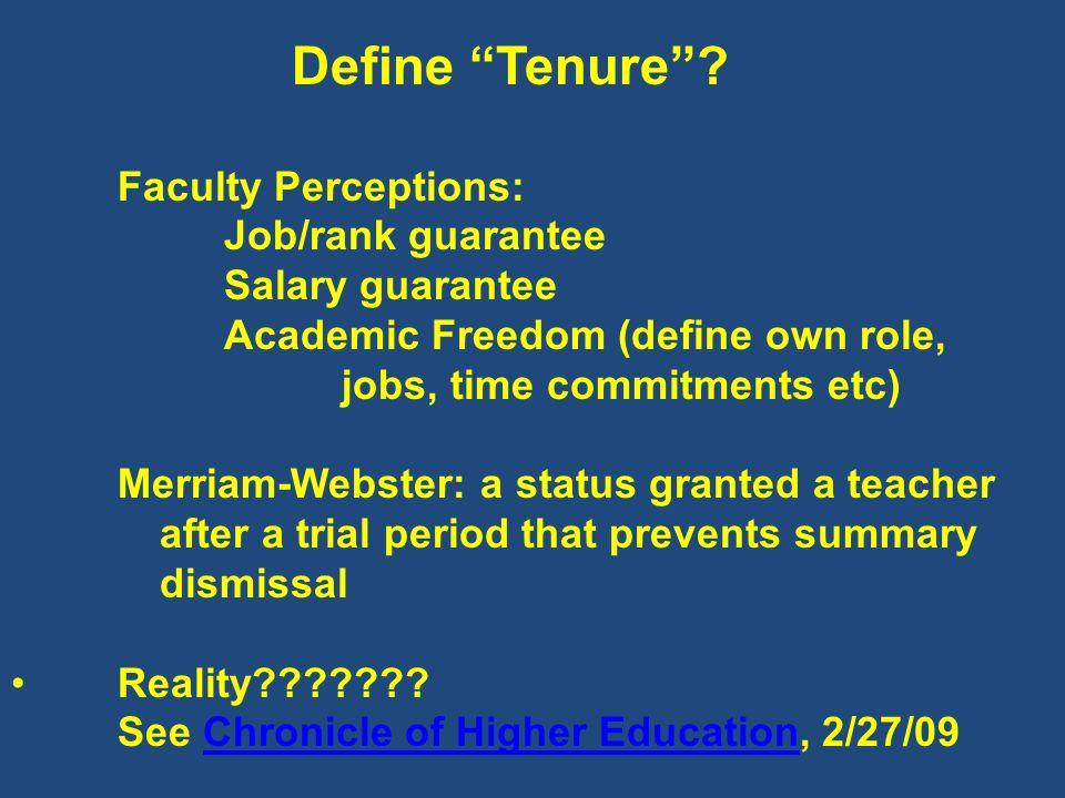 Define Tenure Faculty Perceptions: Job/rank guarantee