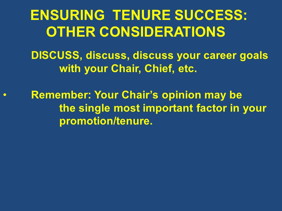 ENSURING TENURE SUCCESS: OTHER CONSIDERATIONS