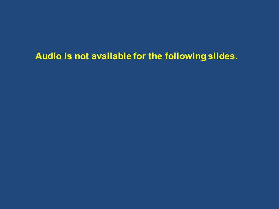 Audio is not available for the following slides.