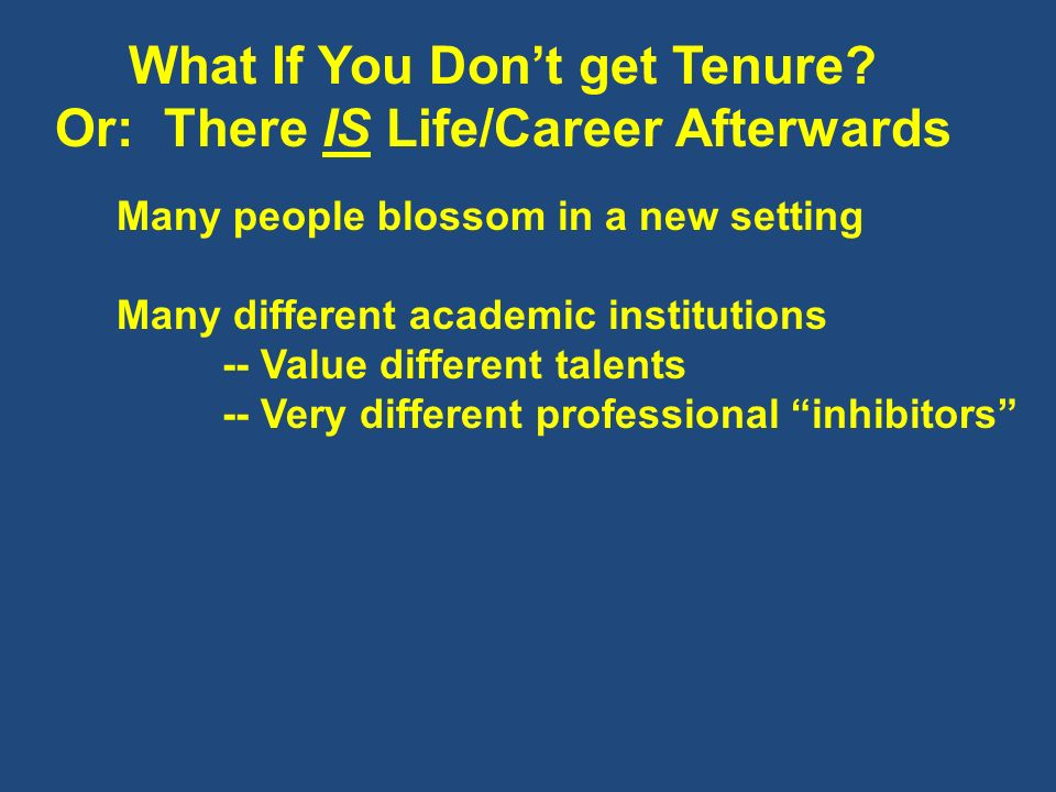 What If You Don't get Tenure Or: There IS Life/Career Afterwards