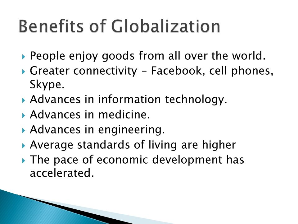 benefits of globalization Federal laws mandate minimum wage and basic employee benefits, however, globalization has brought new ideas to business owners and managers on how to.