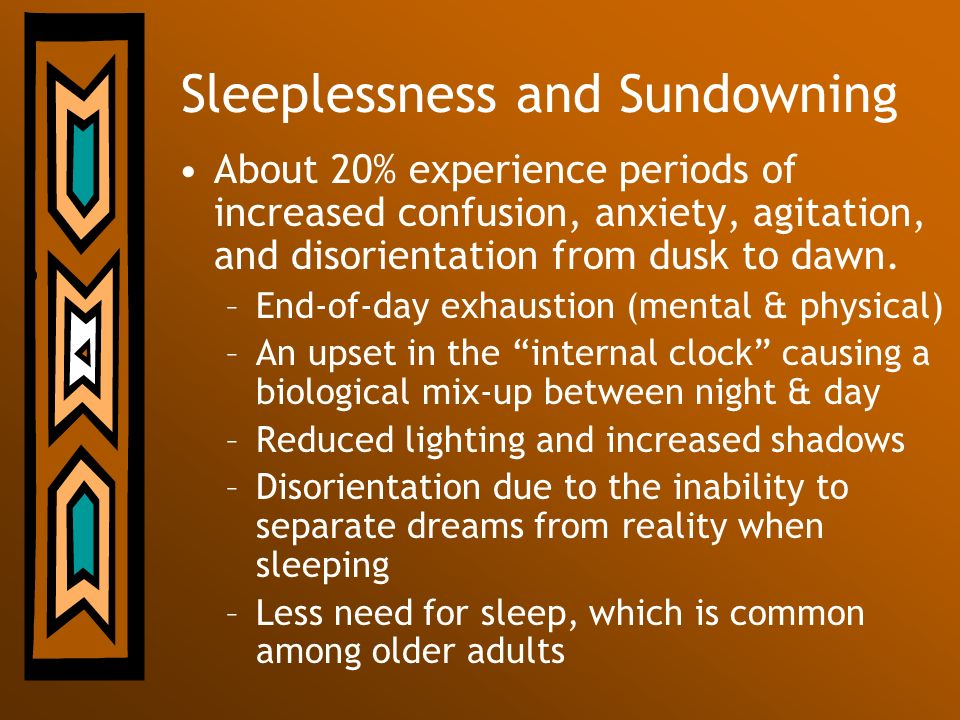 Sleeplessness and Sundowning