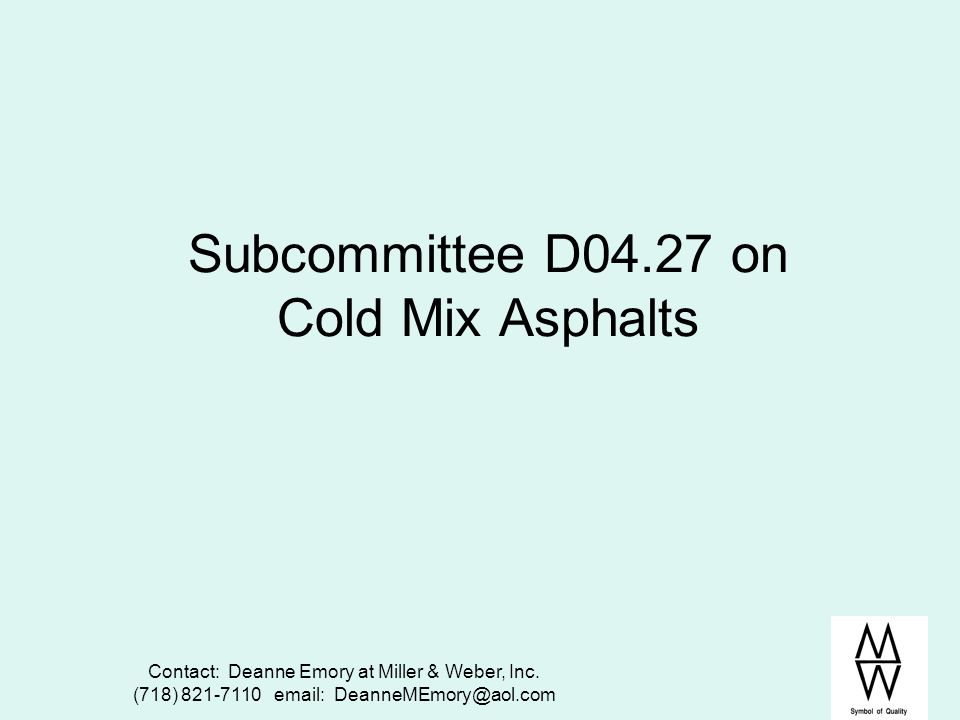 Subcommittee D04.27 on Cold Mix Asphalts