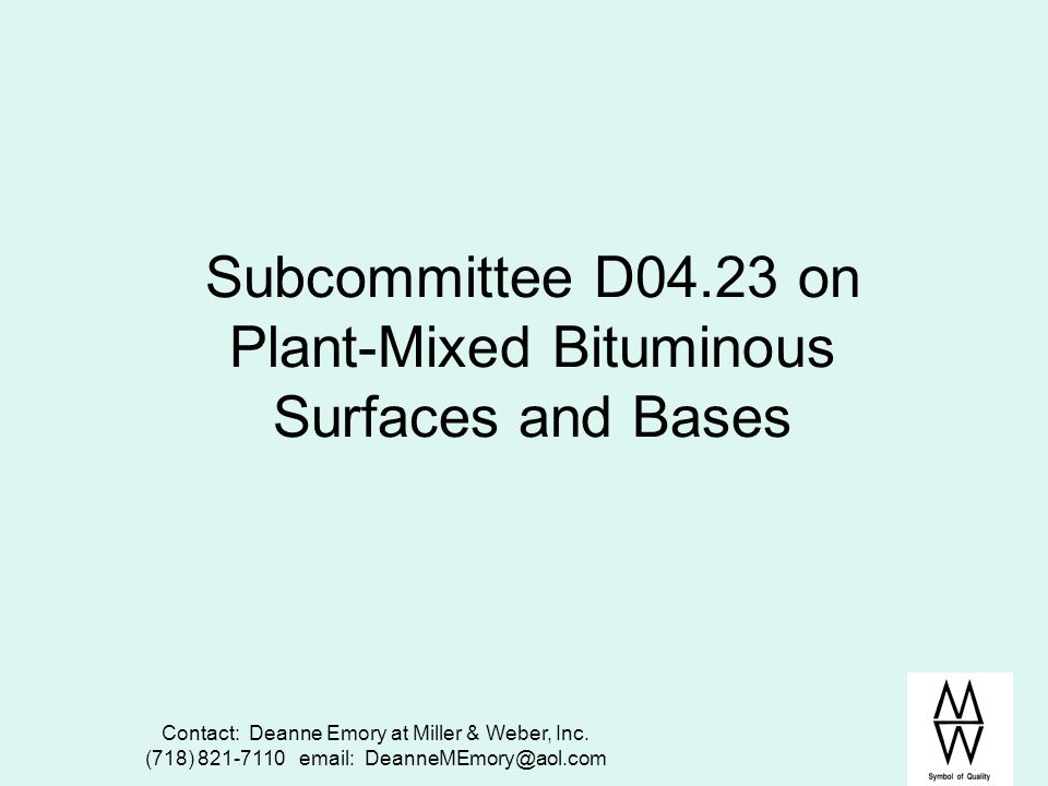 Subcommittee D04.23 on Plant-Mixed Bituminous Surfaces and Bases