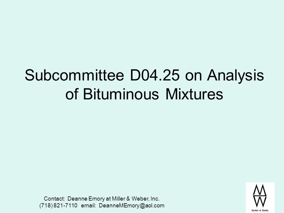 Subcommittee D04.25 on Analysis of Bituminous Mixtures