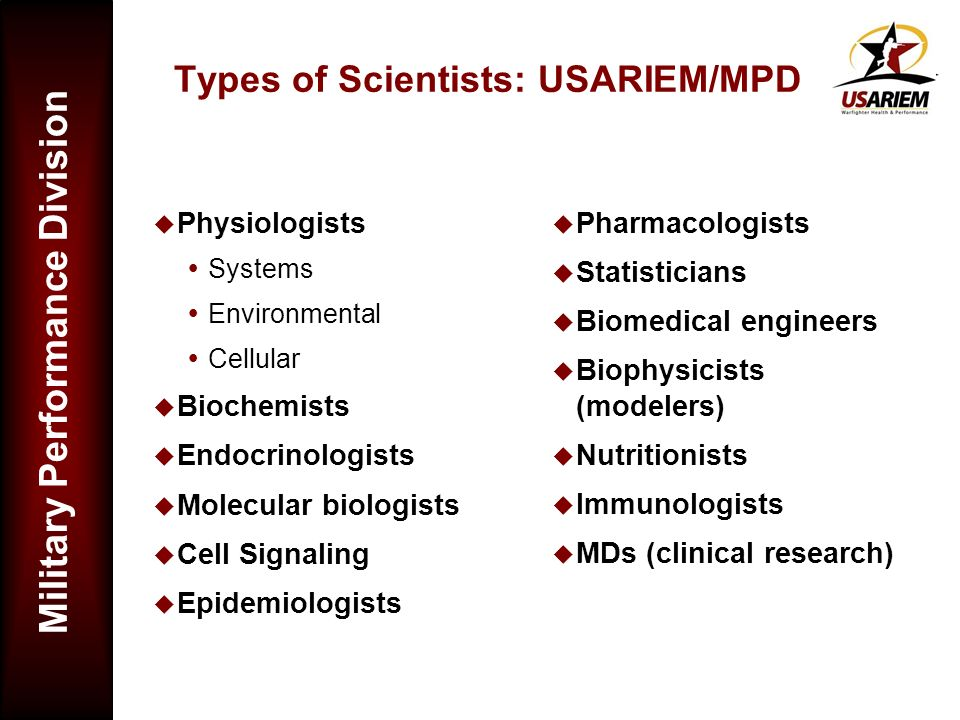 Types of Scientists: USARIEM/MPD