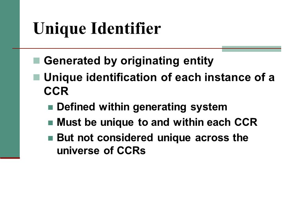 Unique Identifier Generated by originating entity