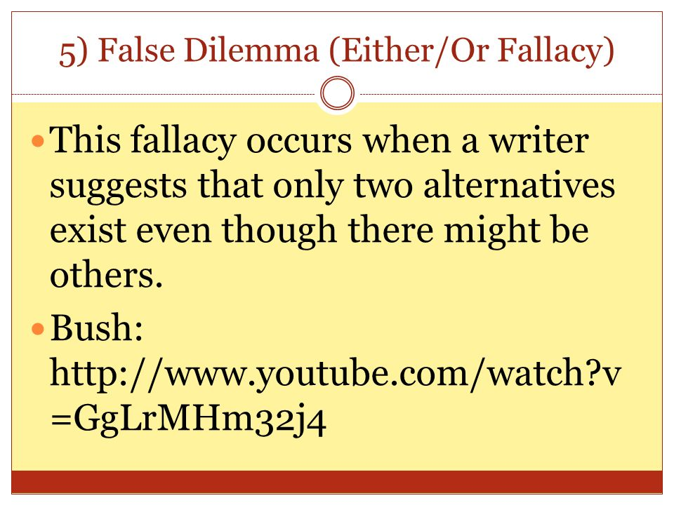5) False Dilemma (Either/Or Fallacy)