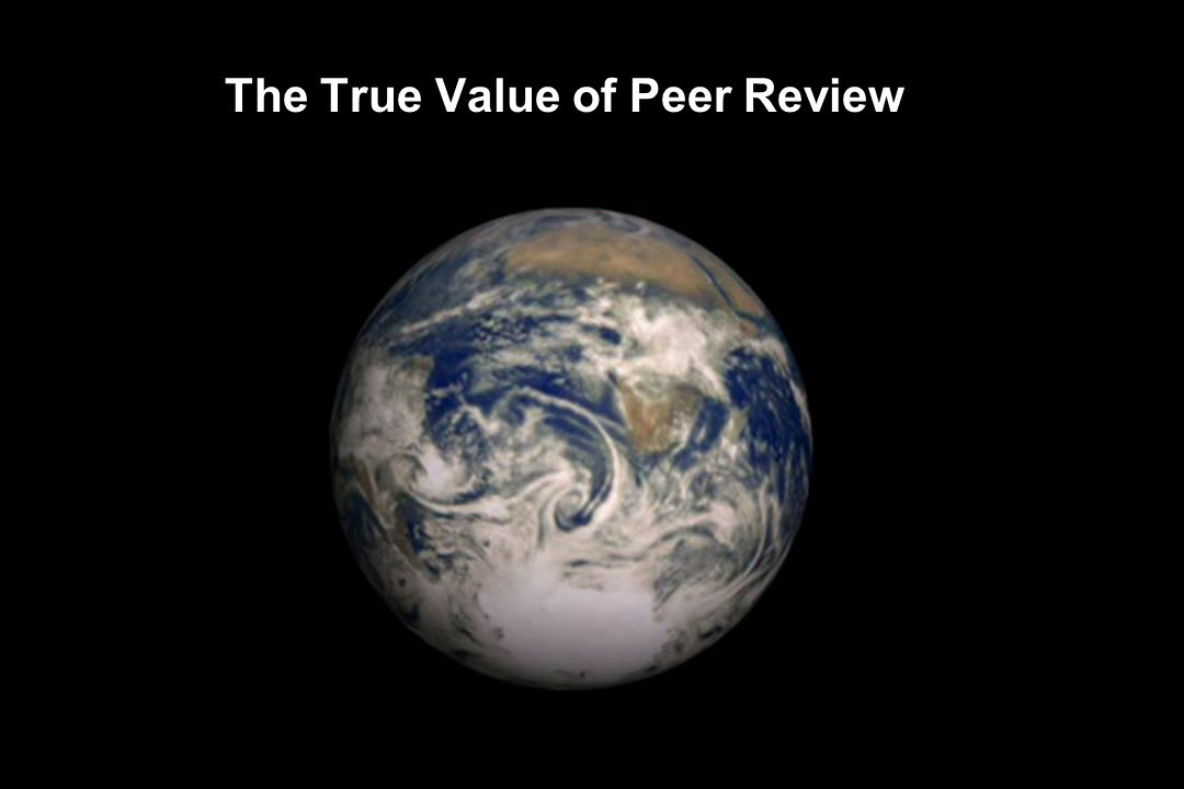 The True Value of Peer Review