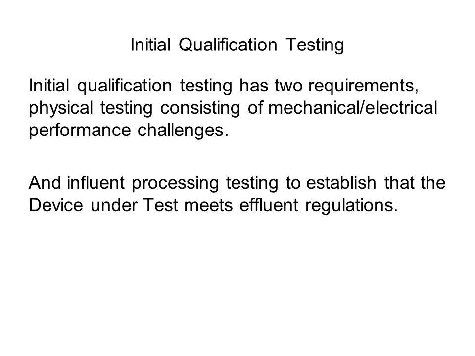 Initial Qualification Testing
