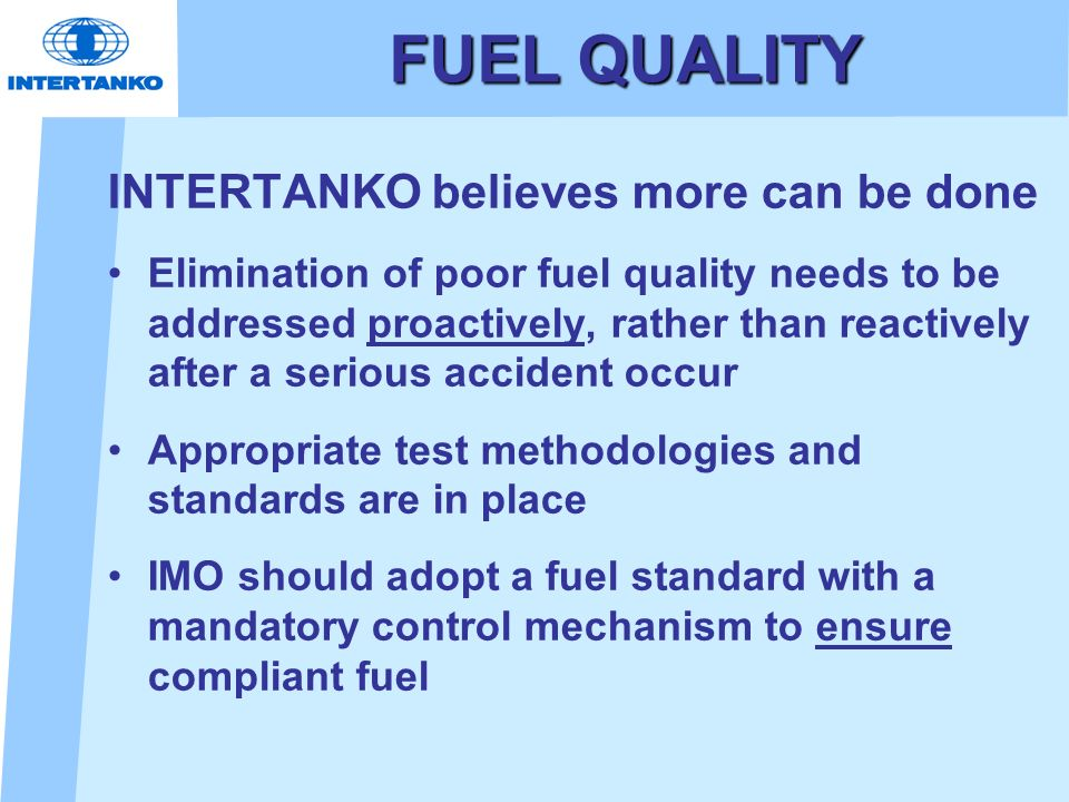 FUEL QUALITY INTERTANKO believes more can be done