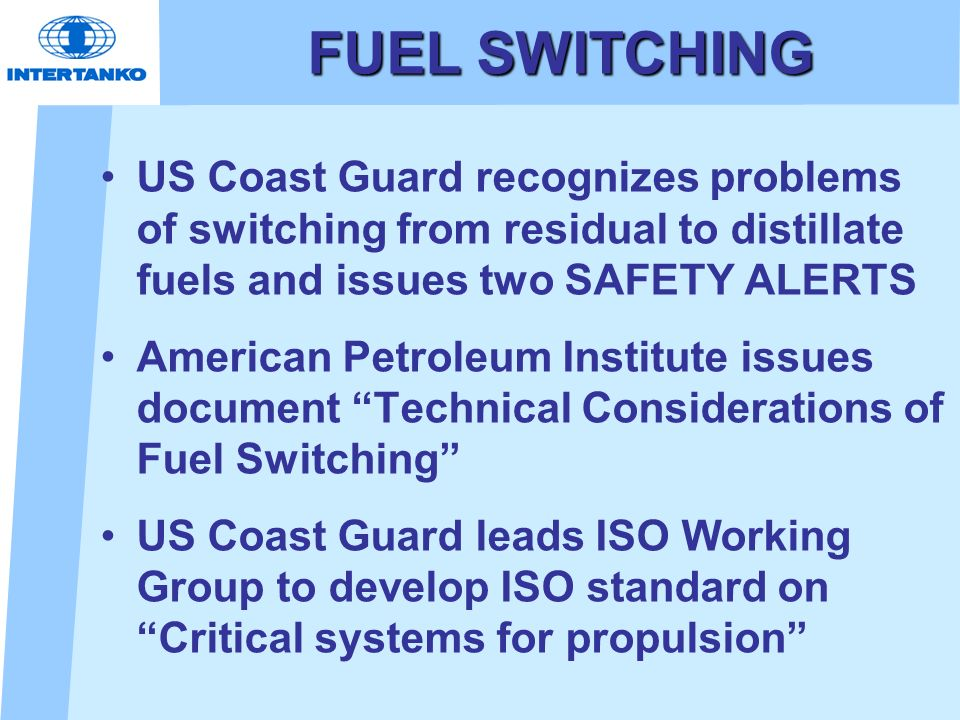 FUEL SWITCHINGUS Coast Guard recognizes problems of switching from residual to distillate fuels and issues two SAFETY ALERTS.